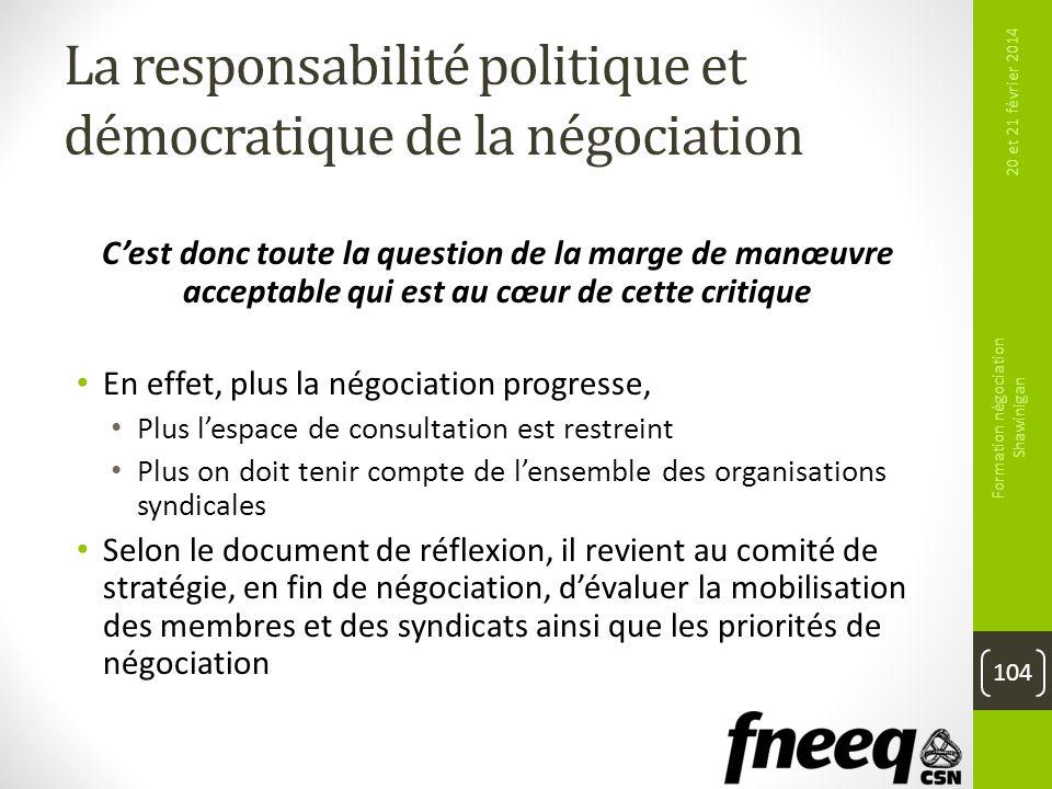 La responsabilité politique et démocratique de la négociation Cest donc toute la question de la marge de manœuvre acceptable qui est au cœur de cette