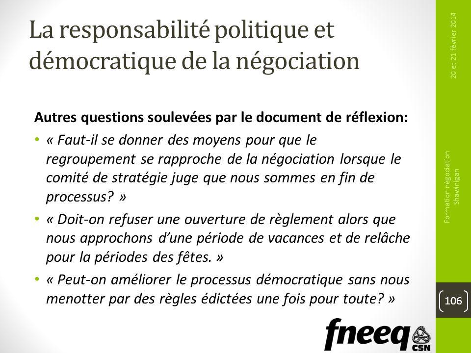 La responsabilité politique et démocratique de la négociation Autres questions soulevées par le document de réflexion: « Faut-il se donner des moyens