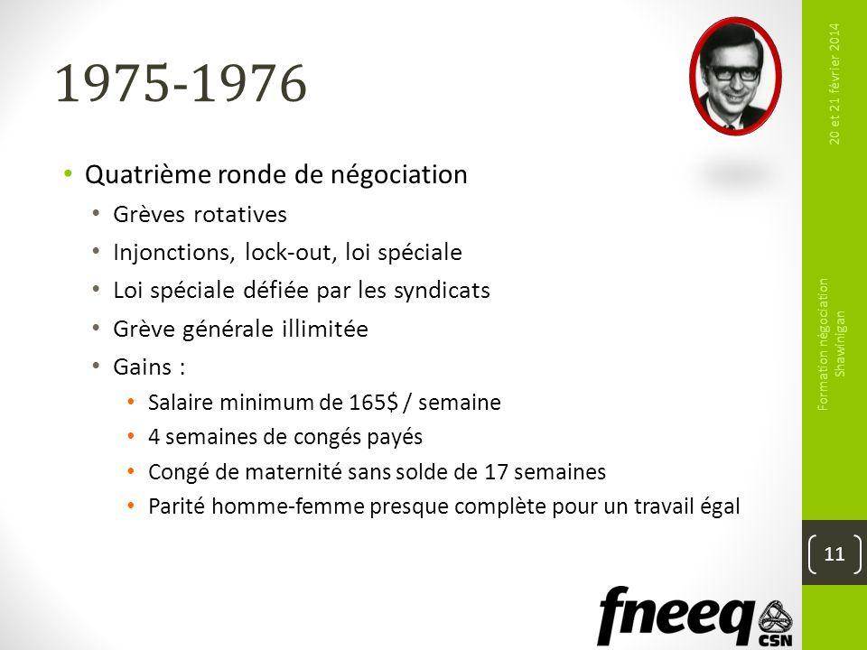 1975-1976 Quatrième ronde de négociation Grèves rotatives Injonctions, lock-out, loi spéciale Loi spéciale défiée par les syndicats Grève générale ill