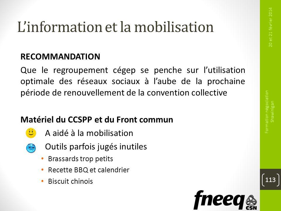 Linformation et la mobilisation RECOMMANDATION Que le regroupement cégep se penche sur lutilisation optimale des réseaux sociaux à laube de la prochai