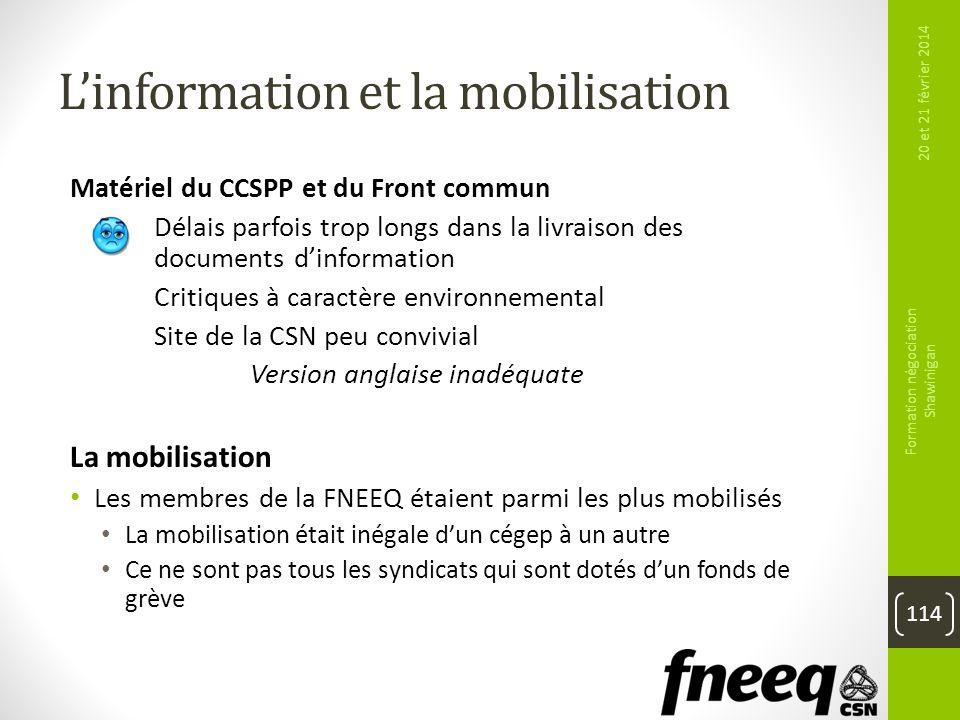 Linformation et la mobilisation Matériel du CCSPP et du Front commun Délais parfois trop longs dans la livraison des documents dinformation Critiques