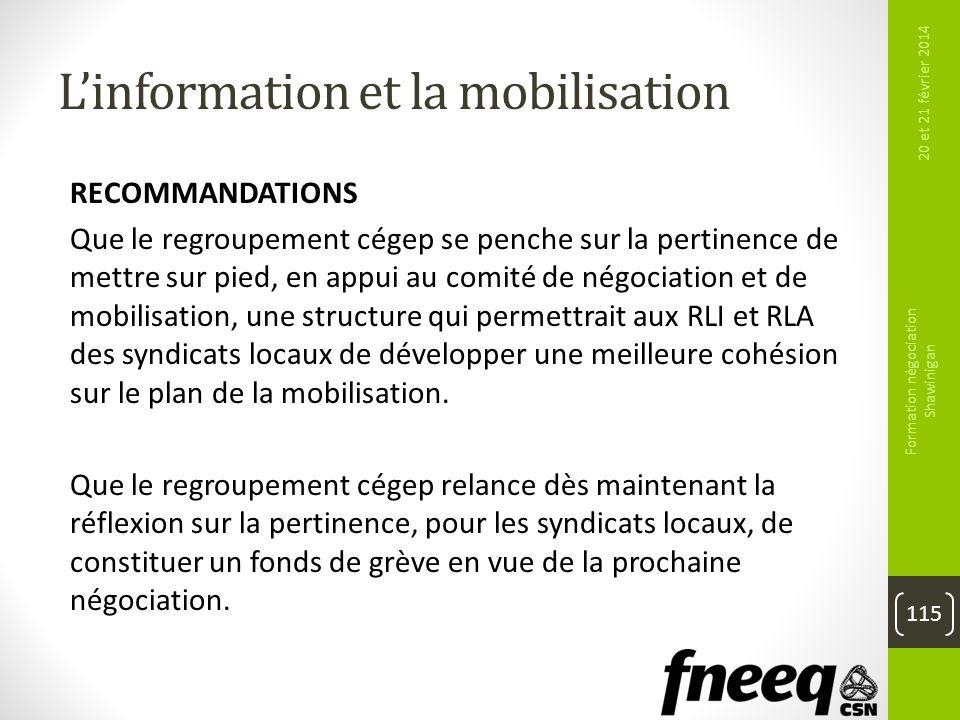 Linformation et la mobilisation RECOMMANDATIONS Que le regroupement cégep se penche sur la pertinence de mettre sur pied, en appui au comité de négoci