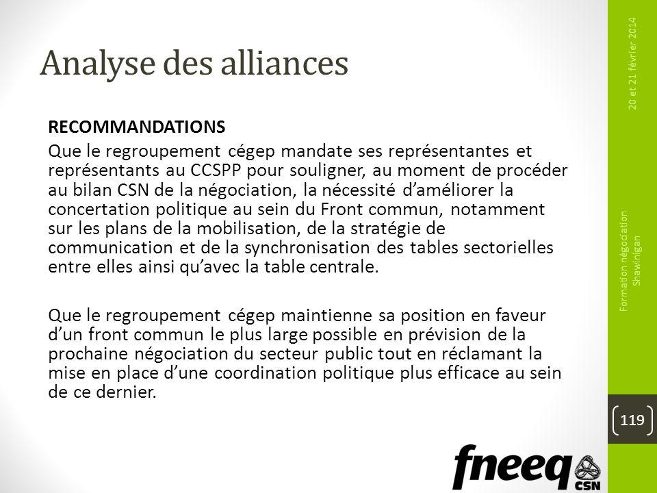 Analyse des alliances RECOMMANDATIONS Que le regroupement cégep mandate ses représentantes et représentants au CCSPP pour souligner, au moment de proc