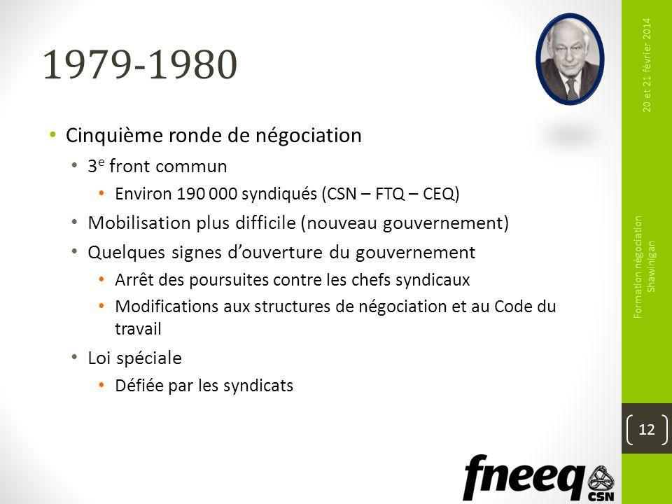 1979-1980 Cinquième ronde de négociation 3 e front commun Environ 190 000 syndiqués (CSN – FTQ – CEQ) Mobilisation plus difficile (nouveau gouvernemen