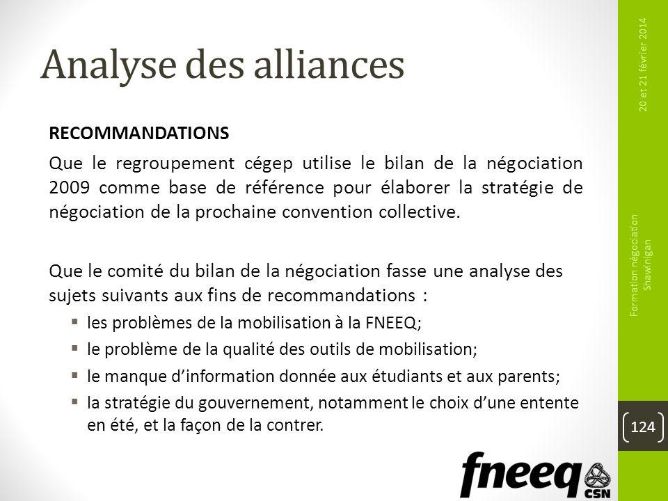 Analyse des alliances RECOMMANDATIONS Que le regroupement cégep utilise le bilan de la négociation 2009 comme base de référence pour élaborer la strat