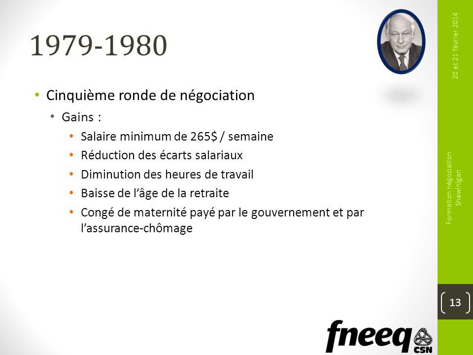 1979-1980 Cinquième ronde de négociation Gains : Salaire minimum de 265$ / semaine Réduction des écarts salariaux Diminution des heures de travail Bai