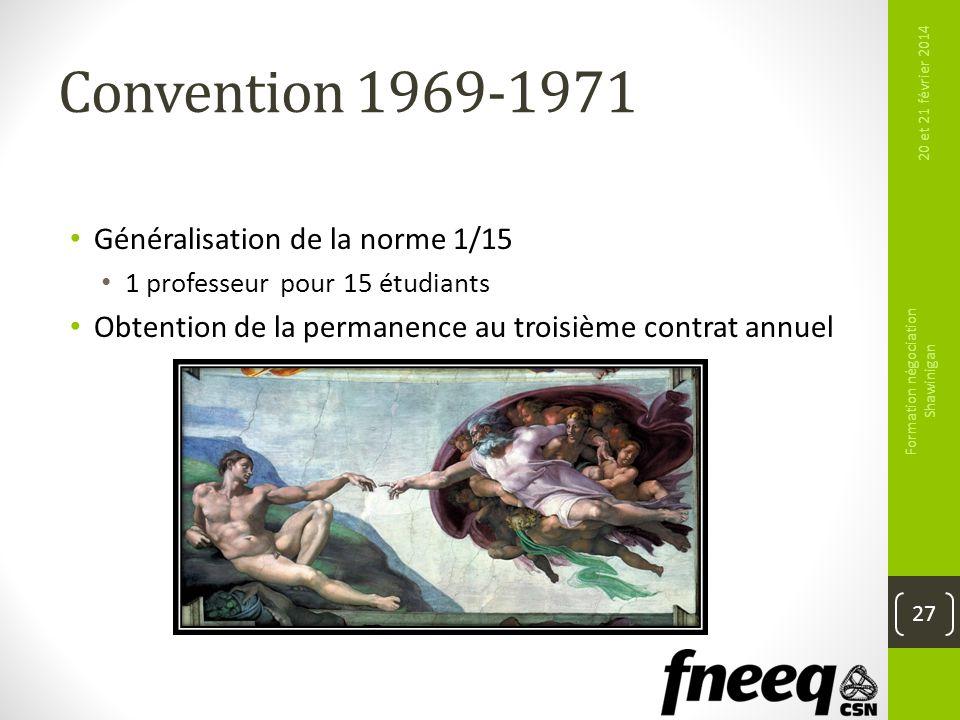 Convention 1969-1971 Généralisation de la norme 1/15 1 professeur pour 15 étudiants Obtention de la permanence au troisième contrat annuel 20 et 21 fé