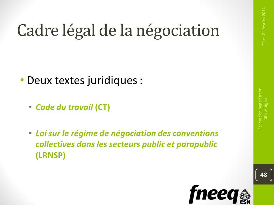 Cadre légal de la négociation Deux textes juridiques : Code du travail (CT) Loi sur le régime de négociation des conventions collectives dans les sect