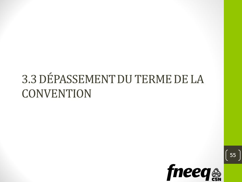 3.3 DÉPASSEMENT DU TERME DE LA CONVENTION 55