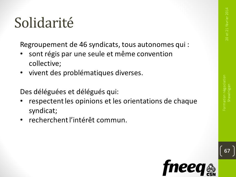 Solidarité 67 20 et 21 février 2014 Formation négociation Shawinigan Regroupement de 46 syndicats, tous autonomes qui : sont régis par une seule et mê