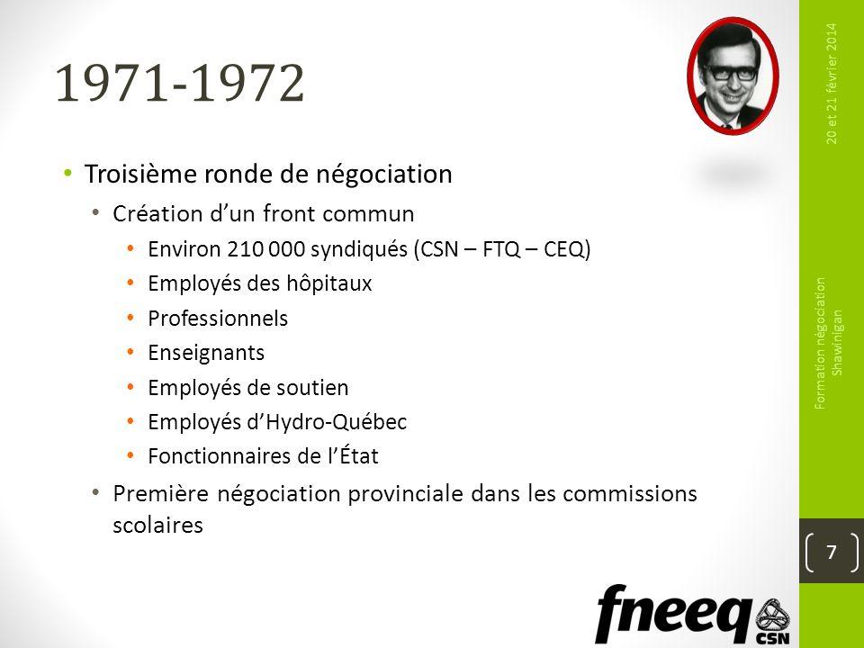 1971-1972 Troisième ronde de négociation Création dun front commun Environ 210 000 syndiqués (CSN – FTQ – CEQ) Employés des hôpitaux Professionnels En