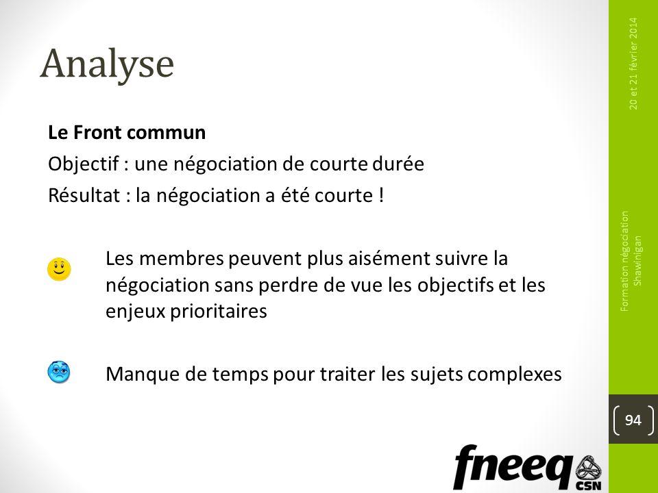 Analyse Le Front commun Objectif : une négociation de courte durée Résultat : la négociation a été courte ! Les membres peuvent plus aisément suivre l