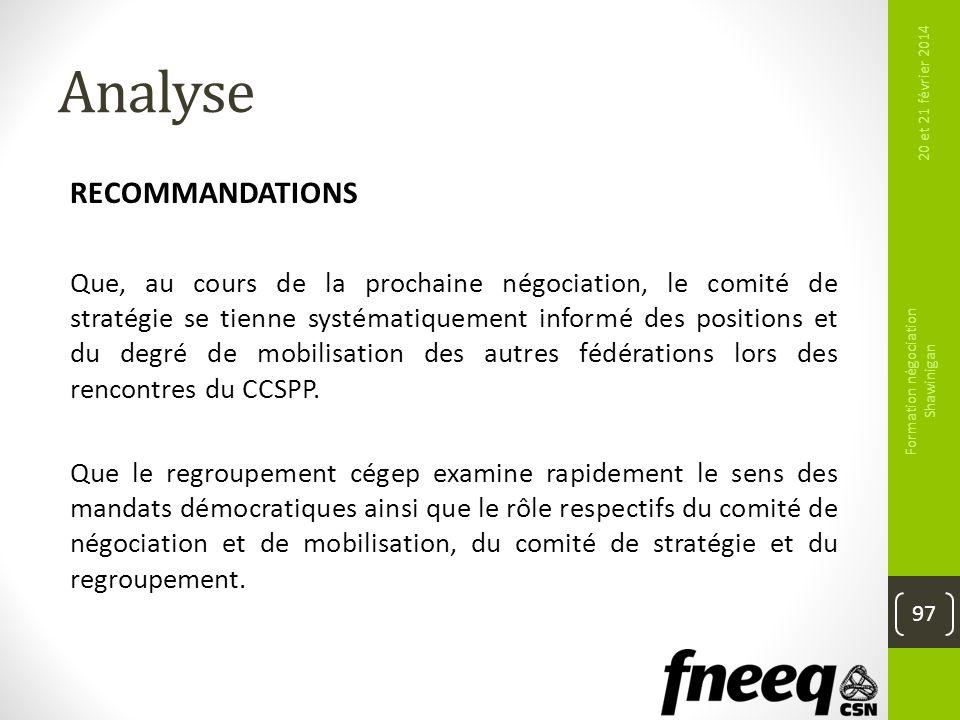 Analyse RECOMMANDATIONS Que, au cours de la prochaine négociation, le comité de stratégie se tienne systématiquement informé des positions et du degré