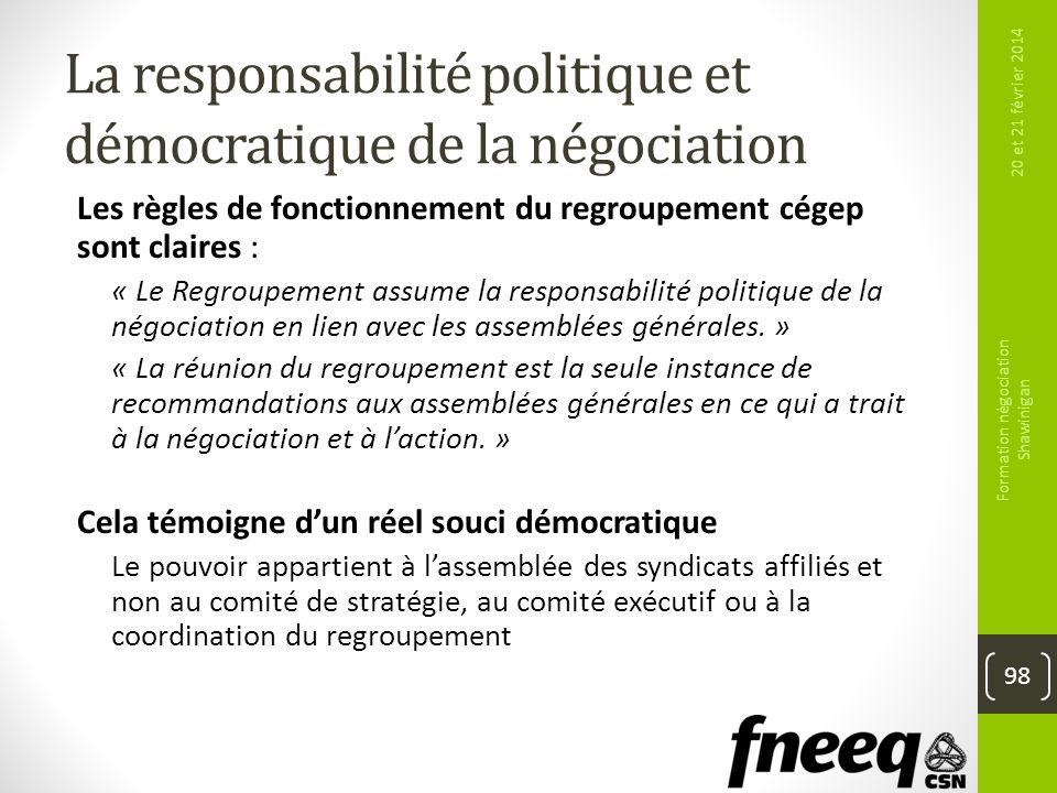 La responsabilité politique et démocratique de la négociation Les règles de fonctionnement du regroupement cégep sont claires : « Le Regroupement assu