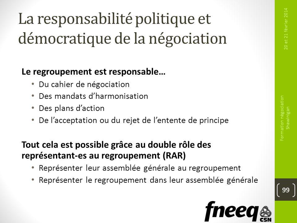 La responsabilité politique et démocratique de la négociation Le regroupement est responsable… Du cahier de négociation Des mandats dharmonisation Des