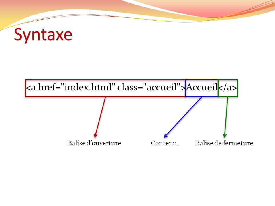 Syntaxe Accueil Balise douvertureContenuBalise de fermeture