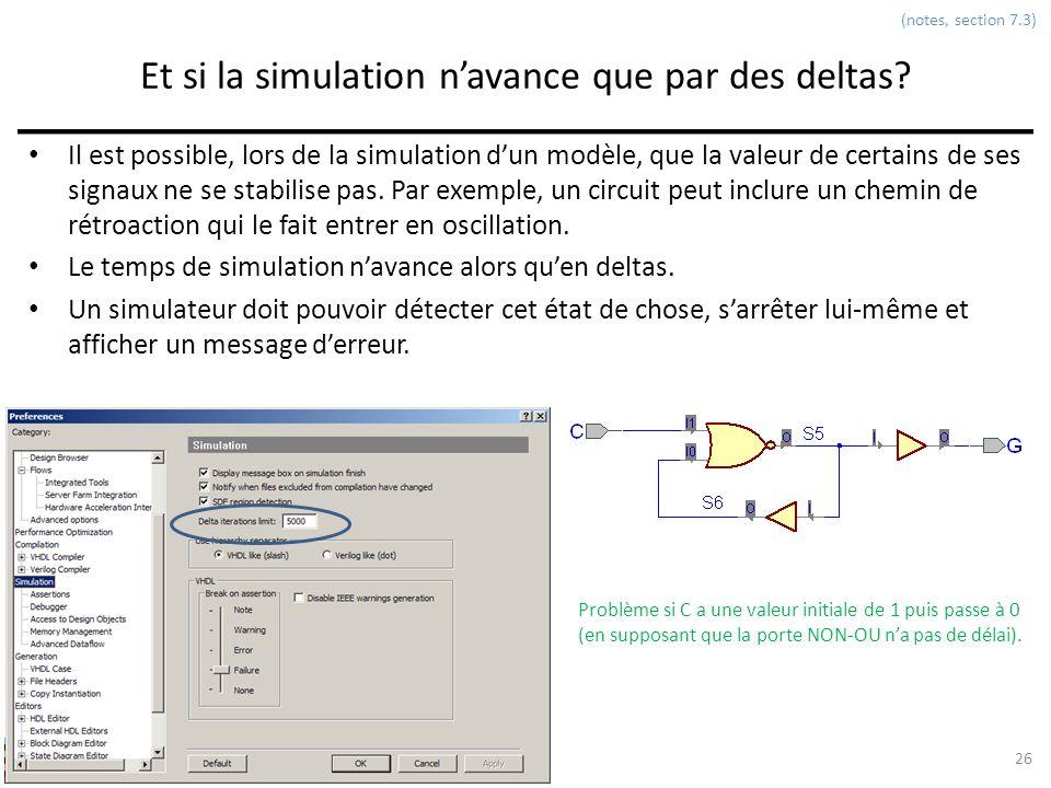 INF3500 : Conception et implémentation de systèmes numériques Et si la simulation navance que par des deltas? Il est possible, lors de la simulation d