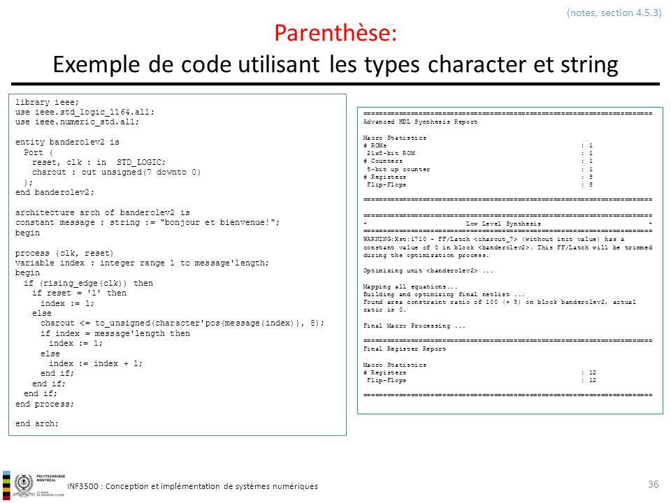 INF3500 : Conception et implémentation de systèmes numériques Parenthèse: Exemple de code utilisant les types character et string 36 (notes, section 4