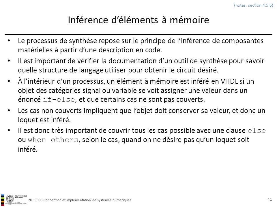 INF3500 : Conception et implémentation de systèmes numériques Inférence déléments à mémoire Le processus de synthèse repose sur le principe de linfére