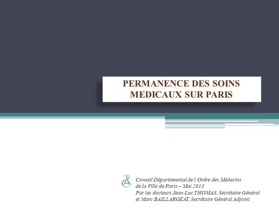 Conseil Départemental de lOrdre des Médecins de la Ville de Paris – Mai 2013 Par les docteurs Jean-Luc THOMAS, Secrétaire Général et Marc BAILLARGEAT,