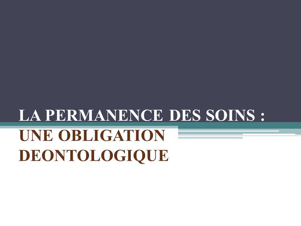LA PERMANENCE DES SOINS : UNE OBLIGATION DEONTOLOGIQUE