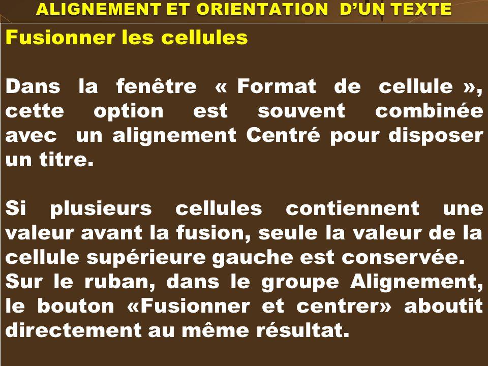 ORIENTATION DUN TEXTE Par défaut, le texte est aligné horizontalement, donc avec un angle nul par rapport à lhorizontal. On utilise : Le bouton Orient