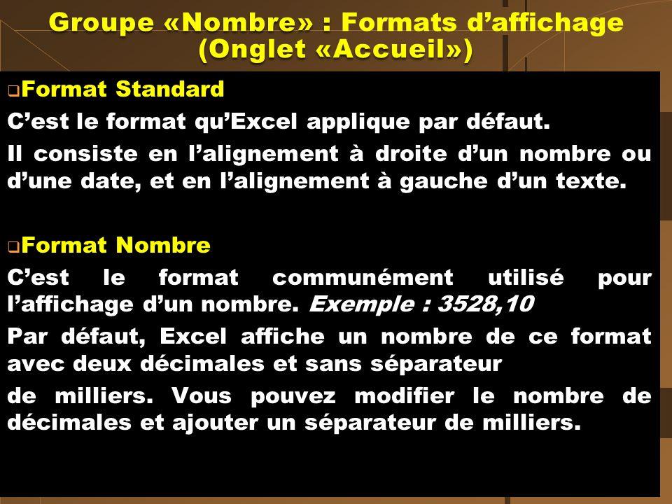 Format Standard Cest le format quExcel applique par défaut. Il consiste en lalignement à droite dun nombre ou dune date, et en lalignement à gauche du
