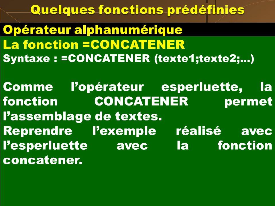 Opérateur alphanumérique Lesperluette & (Touche 1 du clavier alphanumérique) est lopérateur permettant de concaténer (cest-à- dire lier) des chaînes d