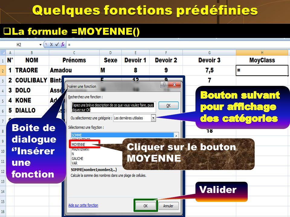 La formule =MOYENNE() Procédure 2 Cliquer sur le bouton «Insérer une fonction» ( fx ) de la barre de formules. Dans la boite de dialogue «Insérer une