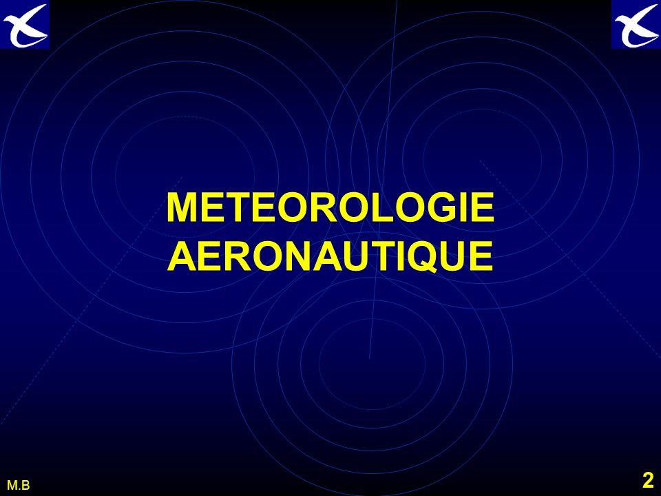 1 M.B METEOROLOGIE PARTIE 4 Réalisation : M. Bielle