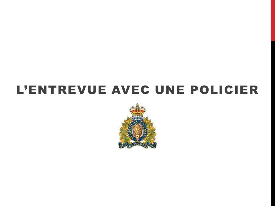 LENTREVUE AVEC UNE POLICIER