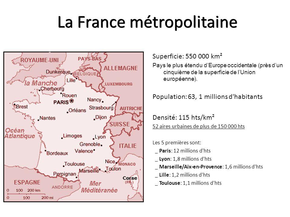 La France métropolitaine Superficie: 550 000 km² Pays le plus étendu dEurope occidentale (près dun cinquième de la superficie de lUnion européenne).