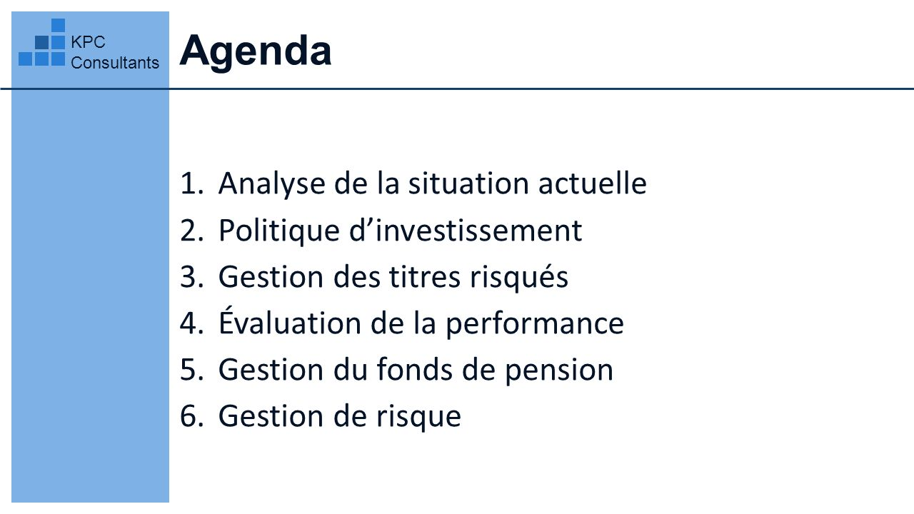 Évaluation de la performance KPC Consultants Portefeuille à labri des variations des rendements du marché Bêta nul = aucune corrélation avec le marché Attention au rendement espéré Stratégie: 1.
