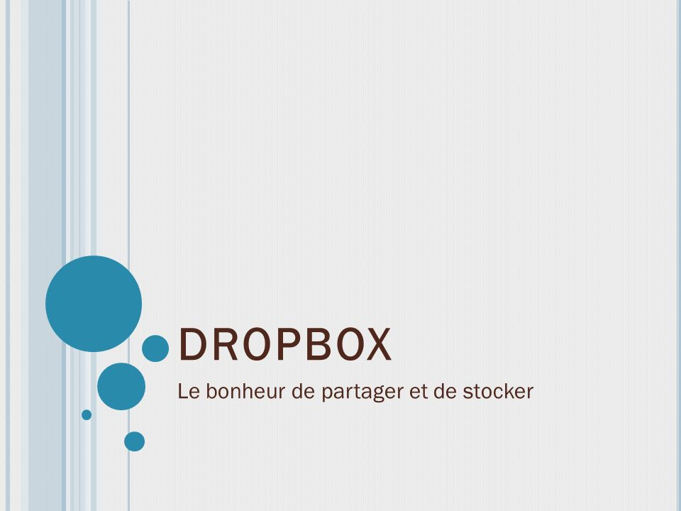 DROPBOX Le bonheur de partager et de stocker