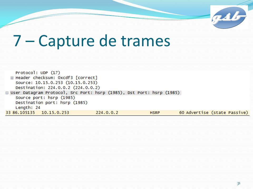 7 – Capture de trames 31
