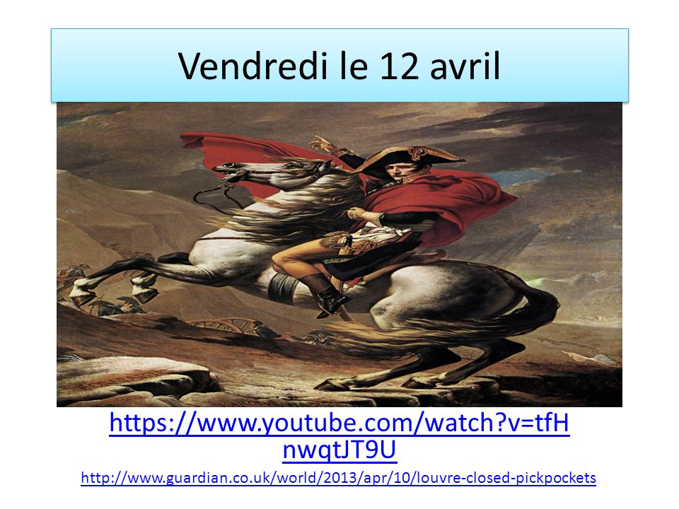 Vendredi le 12 avril https://www.youtube.com/watch v=tfH nwqtJT9U http://www.guardian.co.uk/world/2013/apr/10/louvre-closed-pickpockets
