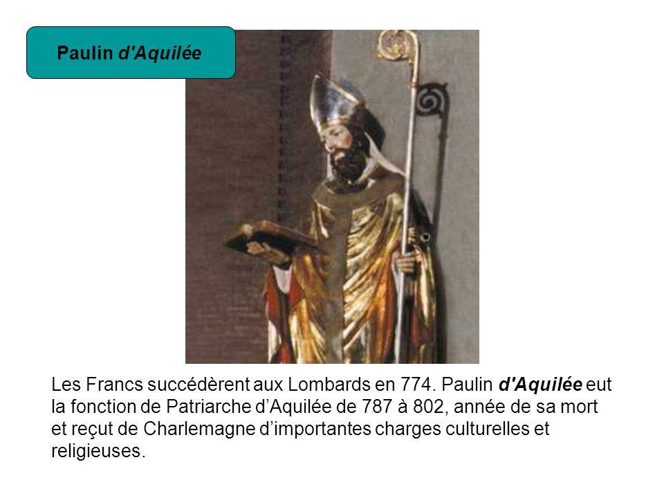 Paulin d Aquilée Les Francs succédèrent aux Lombards en 774.