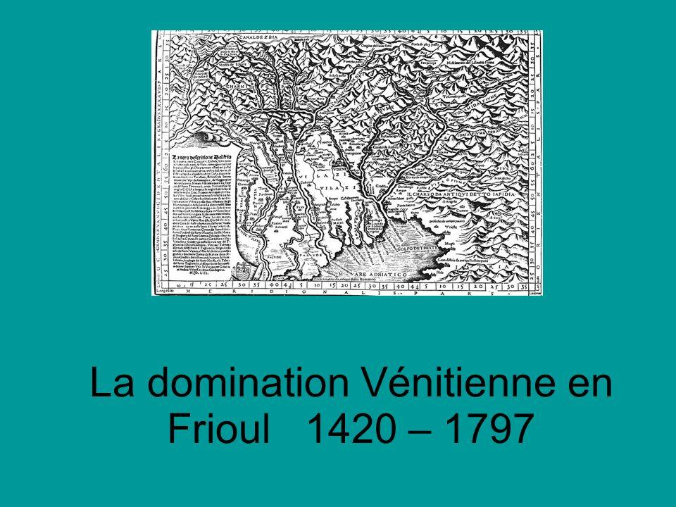 La domination Vénitienne en Frioul 1420 – 1797