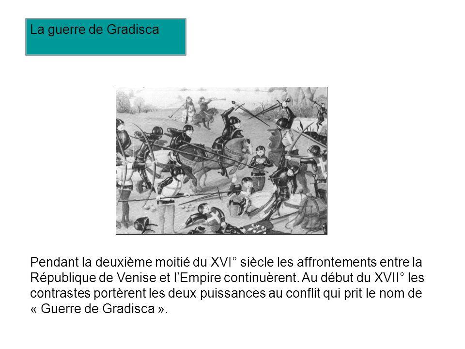 Pendant la deuxième moitié du XVI° siècle les affrontements entre la République de Venise et lEmpire continuèrent.