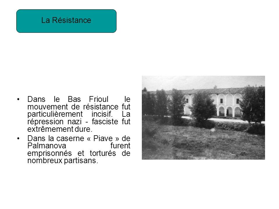 Dans le Bas Frioul le mouvement de résistance fut particulièrement incisif.