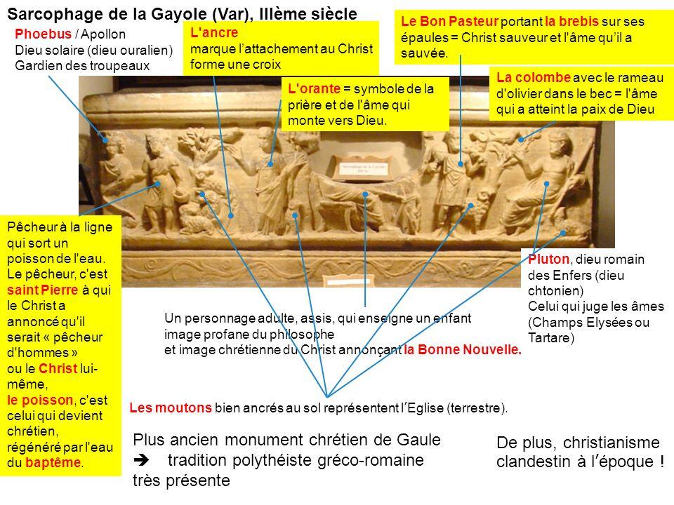 Plus ancien monument chrétien de Gaule tradition polythéiste gréco-romaine très présente Phoebus / Apollon Dieu solaire (dieu ouralien) Gardien des tr