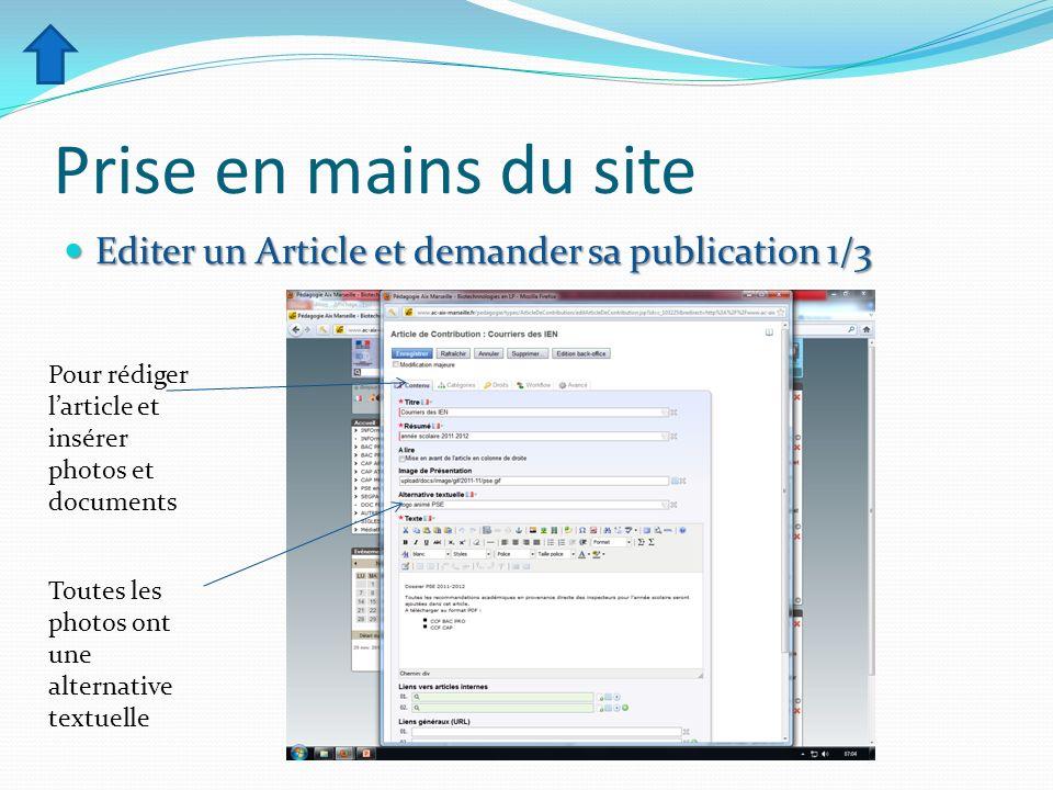 Prise en mains du site Editer un Article et demander sa publication 1/3 Editer un Article et demander sa publication 1/3 Pour rédiger larticle et insé