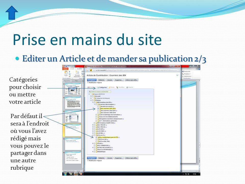 Prise en mains du site Editer un Article et de mander sa publication 2/3 Editer un Article et de mander sa publication 2/3 Catégories pour choisir ou