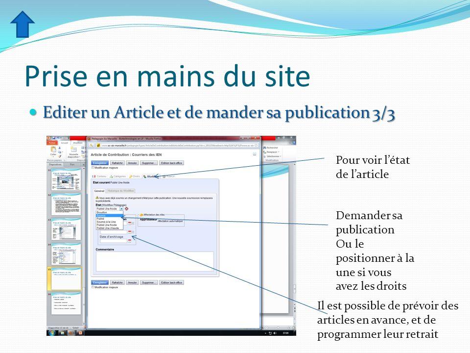 Prise en mains du site Editer un Article et de mander sa publication 3/3 Editer un Article et de mander sa publication 3/3 Pour voir létat de larticle