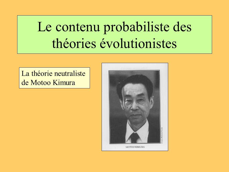 Le contenu probabiliste des théories évolutionistes La théorie neutraliste de Motoo Kimura