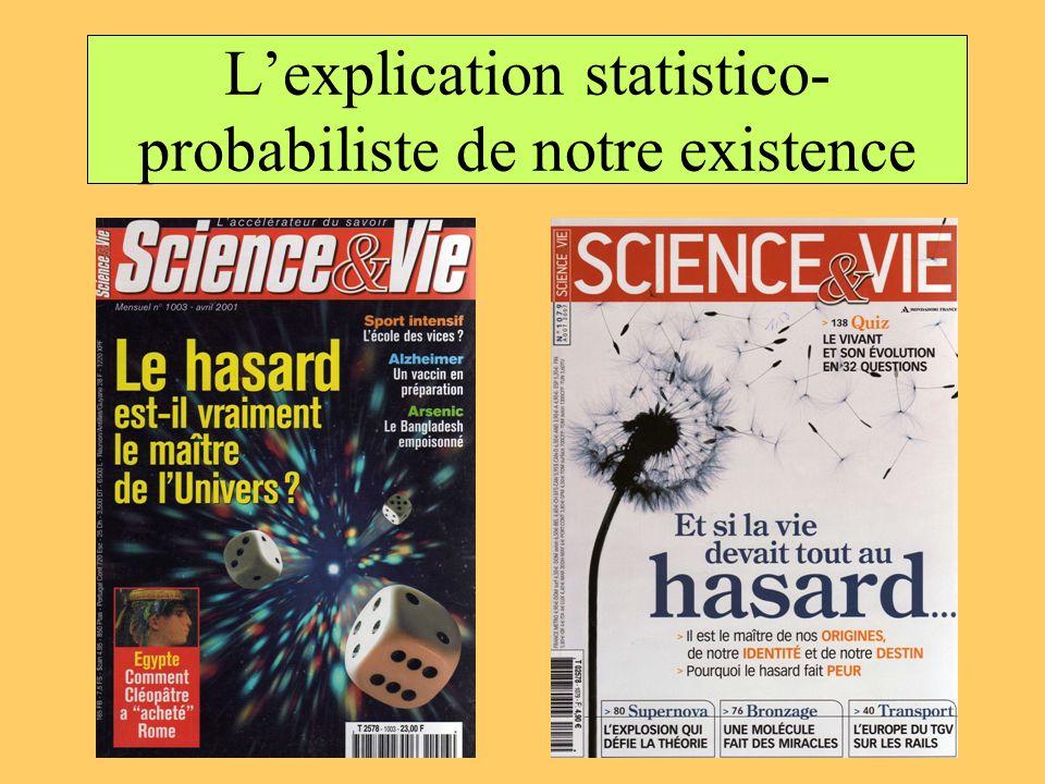 Lexplication statistico- probabiliste de notre existence
