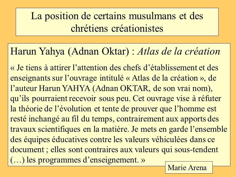 La position de certains musulmans et des chrétiens créationistes Harun Yahya (Adnan Oktar) : Atlas de la création « Je tiens à attirer lattention des