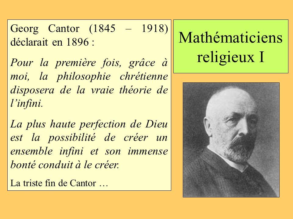 Mathématiciens religieux II La preuve de lexistence de dieu de Kurt Gödel (1906 – 1978) Si lon admet que lintersection de toutes les propriétés positives est appelée Dieu, elle existe, cest-à-dire est non vide; alors lêtre qui fait quelle est non vide existe La triste fin de Gödel …