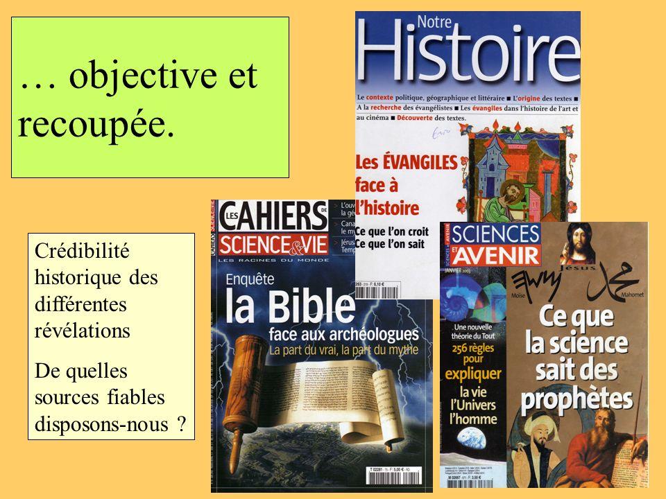 … objective et recoupée. Crédibilité historique des différentes révélations De quelles sources fiables disposons-nous ?