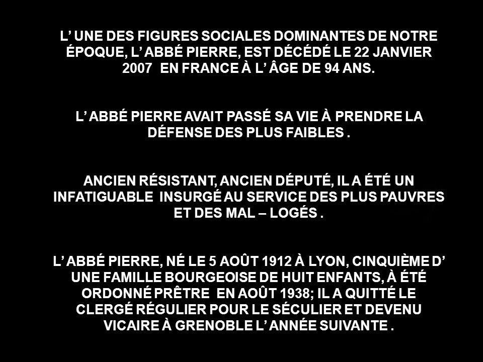 HOMMAGE À L ABBÉ PIERRE (HENRI GROUÈS) DÉCÉDÉ, LE 22 JANVIER 2007 À L ÂGE DE 94 ANS, 1912 - 2007
